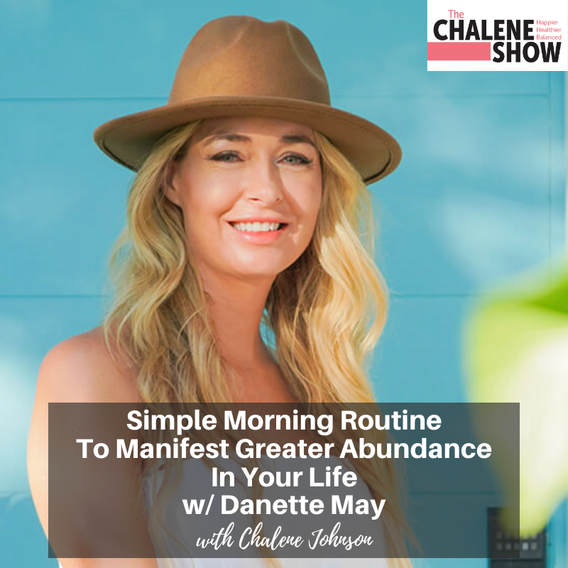 Podcast – Simple Morning Routine to Manifest Greater Abundance in Your Life with Danette May